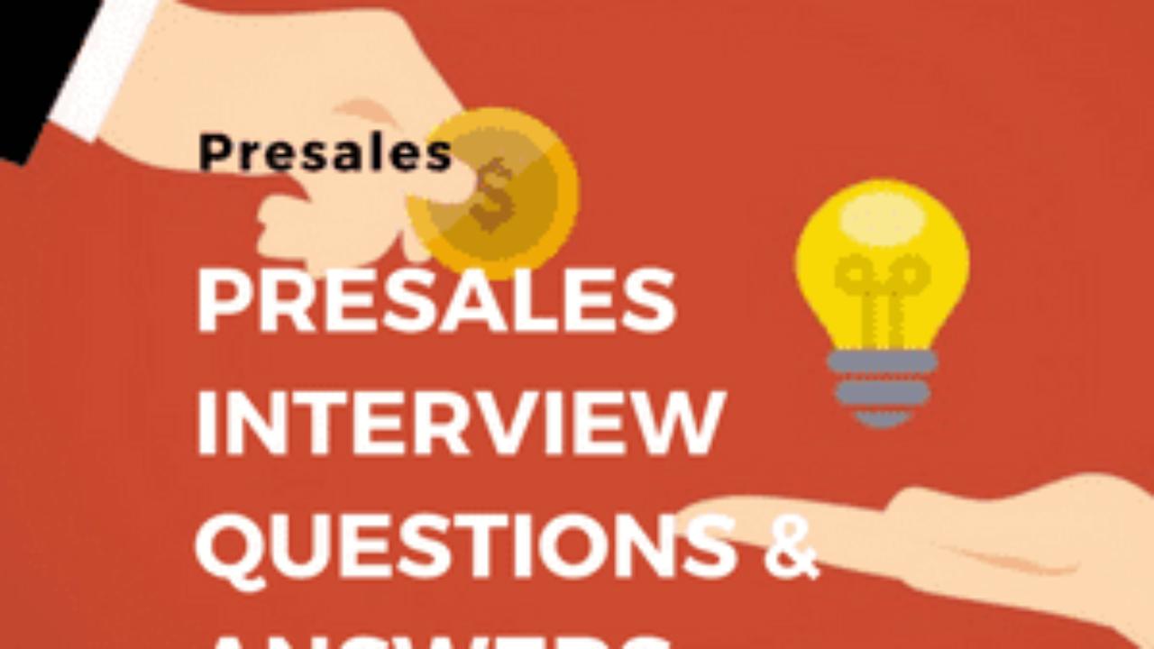 Presales Interview Questions & Answers - Part 1